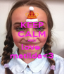 KEEP CALM AND love  matilda<3 - Personalised Poster A4 size