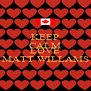KEEP CALM AND LOVE MATT WILLAMS - Personalised Poster A4 size