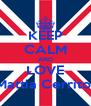 KEEP CALM AND LOVE Mattia Cerrito  - Personalised Poster A4 size