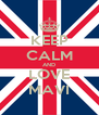 KEEP CALM AND LOVE MAVI - Personalised Poster A4 size