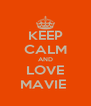 KEEP CALM AND LOVE MAVIE  - Personalised Poster A4 size