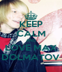KEEP CALM AND LOVE MAX DOLMATOV - Personalised Poster A4 size