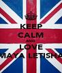 KEEP CALM AND LOVE MAYA LETISHA - Personalised Poster A4 size