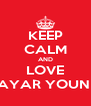 KEEP CALM AND LOVE MAYAR YOUNES - Personalised Poster A4 size
