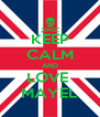 KEEP CALM AND LOVE  MAYEL - Personalised Poster A4 size