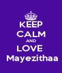 KEEP CALM AND LOVE   Mayezithaa - Personalised Poster A4 size