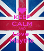 KEEP CALM AND Love  Maythe - Personalised Poster A4 size