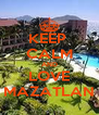 KEEP  CALM AND LOVE MAZATLAN - Personalised Poster A4 size