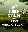 KEEP CALM AND LOVE MBOK TARTI - Personalised Poster A4 size