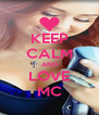 KEEP CALM AND LOVE MC - Personalised Poster A4 size