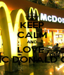 KEEP CALM AND LOVE  MC DONALD C: - Personalised Poster A4 size
