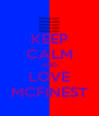 KEEP CALM AND LOVE MCFINEST - Personalised Poster A4 size