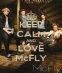 KEEP CALM AND LOVE McFLY - Personalised Poster A4 size