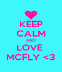 KEEP CALM AND LOVE  MCFLY <3 - Personalised Poster A4 size