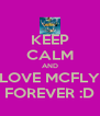 KEEP CALM AND LOVE MCFLY FOREVER :D - Personalised Poster A4 size