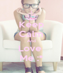 Keep Calm And Love  Me :* - Personalised Poster A4 size