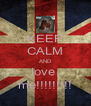 KEEP CALM AND love  me!!!!!!!!! - Personalised Poster A4 size