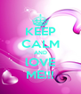 KEEP CALM AND lOVE ME!!! - Personalised Poster A4 size