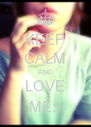 KEEP CALM AND LOVE ME:) - Personalised Poster A4 size