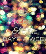 KEEP CALM AND LOVE ME 8 DAYS A WEEK - Personalised Poster A4 size