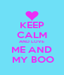 KEEP CALM AND LOVE ME AND  MY BOO - Personalised Poster A4 size