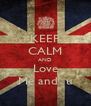 KEEP CALM AND Love Me and  u - Personalised Poster A4 size