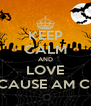 KEEP CALM AND LOVE ME CAUSE AM CUTE - Personalised Poster A4 size