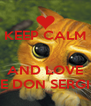 KEEP CALM   AND LOVE ME DON SERGIO - Personalised Poster A4 size