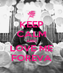 KEEP CALM AND LOVE ME FOREVA - Personalised Poster A4 size