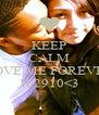KEEP CALM AND LOVE ME FOREVER 102910<3 - Personalised Poster A4 size