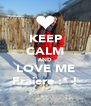 KEEP CALM AND LOVE ME Fraiere :* ! - Personalised Poster A4 size
