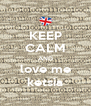 KEEP CALM AND love me ketsia - Personalised Poster A4 size