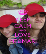 KEEP CALM AND LOVE ME&MARi - Personalised Poster A4 size