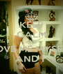 KEEP CALM AND LOVE ME MYSELF AND I  - Personalised Poster A4 size