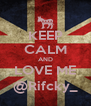 KEEP CALM AND LOVE ME @Rifcky_ - Personalised Poster A4 size