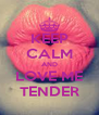 KEEP CALM AND LOVE ME TENDER - Personalised Poster A4 size
