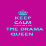 KEEP CALM AND LOVE ME   THE DRAMA QUEEN  - Personalised Poster A4 size