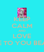 KEEP CALM AND LOVE ME TO YOU BEAR - Personalised Poster A4 size
