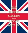 KEEP CALM AND LOVE ME! X - Personalised Poster A4 size