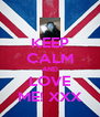KEEP CALM AND LOVE ME! XXX - Personalised Poster A4 size