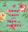 keep calm and love.... me xxx - Personalised Poster A4 size