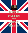 KEEP CALM AND Love Mealan - Personalised Poster A4 size
