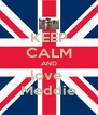 KEEP CALM AND love  Meddie - Personalised Poster A4 size