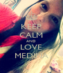 KEEP CALM AND LOVE MEDINA - Personalised Poster A4 size