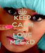 KEEP CALM AND LOVE MEE xD - Personalised Poster A4 size
