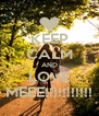 KEEP CALM AND LOVE MEEE!!!!!!!!!!! - Personalised Poster A4 size