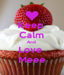 Keep  Calm And  Love  Meee - Personalised Poster A4 size