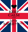 KEEP CALM AND love  MEEE!!!!!!!! - Personalised Poster A4 size