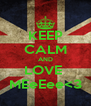 KEEP CALM AND LOVE  MEeEee<3 - Personalised Poster A4 size