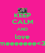KEEP CALM AND love meeeeeee<3 - Personalised Poster A4 size